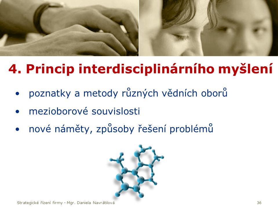 36 4. Princip interdisciplinárního myšlení poznatky a metody různých vědních oborů mezioborové souvislosti nové náměty, způsoby řešení problémů Strate