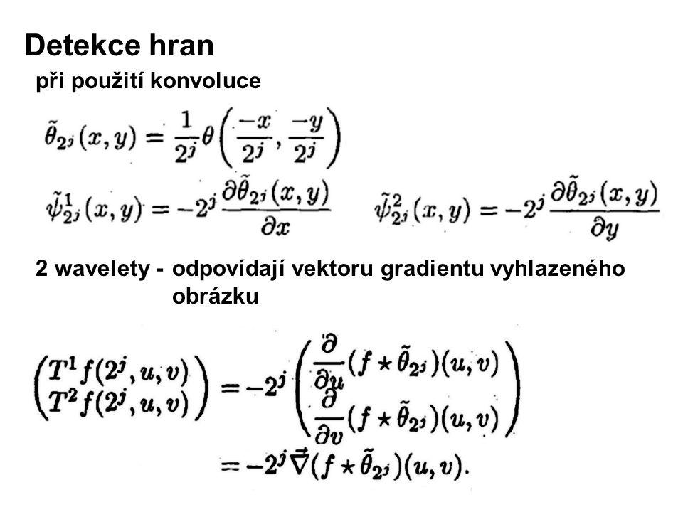 2 wavelety - odpovídají vektoru gradientu vyhlazeného obrázku při použití konvoluce