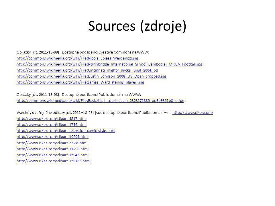 Sources (zdroje) Obrázky [cit. 2011-18-08].