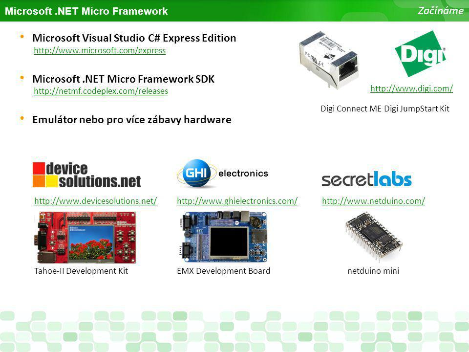 Microsoft.NET Micro Framework EMX Development System ProcesorNXP LPC2478 72 MHz Flash4.5 MB SRAM16 MB LCD3.5 TFT 320×240 Napájení+5V 160 mA 4× UART 2× SPI 1× I 2 C 16× GPIO 6× PWM JTAG electronics