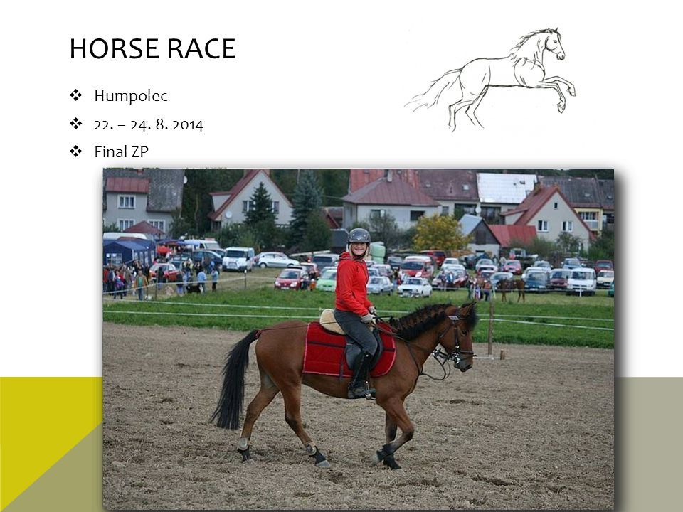 HORSE RACE  Humpolec  22. – 24. 8. 2014  Final ZP