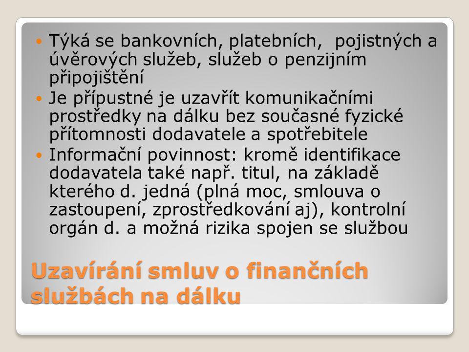 Spotřebitel… … je vždy FO může odstoupit od smlouvy do 14 dnů po uzavření bez udání důvodu a bez sankce do 30 dnů od smlouvy o penzijním připojištění
