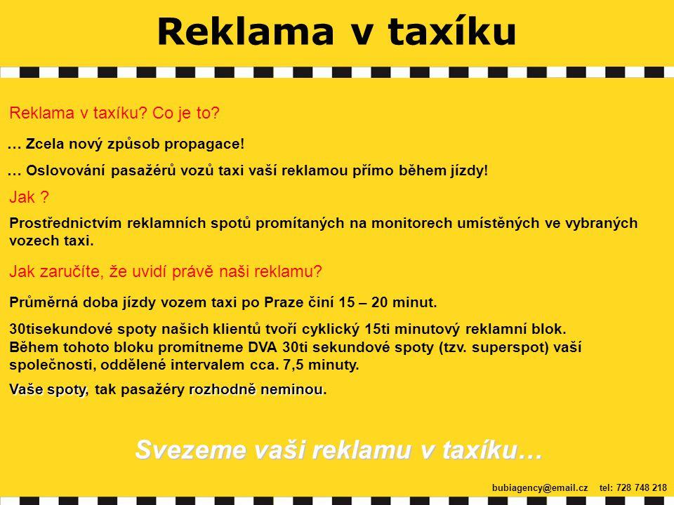 Reklama v taxíku Spoty budou promítány ve vozech taxi vyšší třídy, provozovaných soukromými řidiči, spolupracujícími s významnými pražskými dispečinky.
