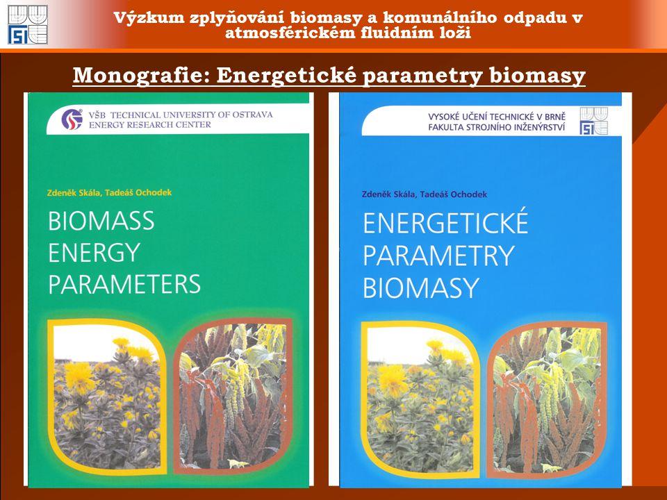 Výzkum zplyňování biomasy a komunálního odpadu v atmosférickém fluidním loži Monografie: Energetické parametry biomasy