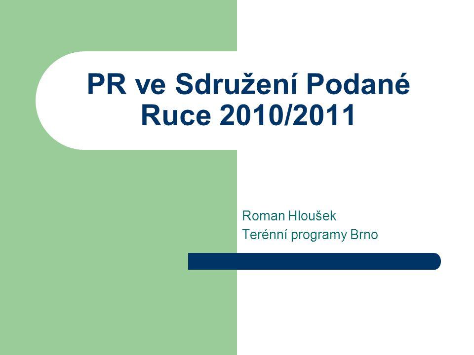 PR ve Sdružení Podané Ruce 2010/2011 Roman Hloušek Terénní programy Brno