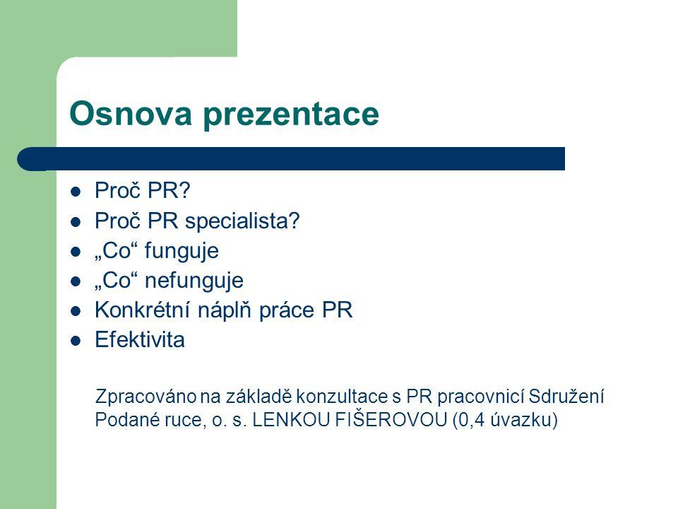 Osnova prezentace Proč PR. Proč PR specialista.