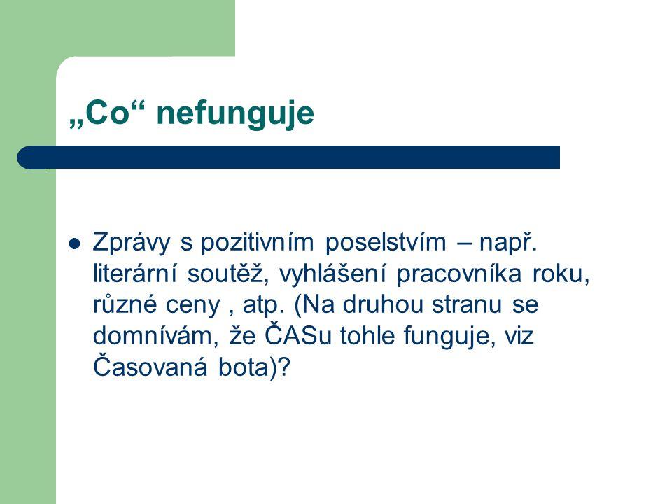 Konkrétní náplň Psaní tisk.zpráv respektive filtrace nápadů a podnětů (popř.