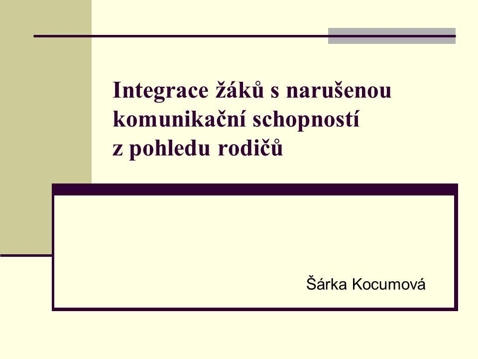 Integrace žáků s narušenou komunikační schopností z pohledu rodičů  Cíl výzkumu: analýza názorů rodičů jedinců s narušenou komunikační schopností na integraci do běžných typů škol v regionech Trutnovsko, Náchodsko a Rychnovsko.