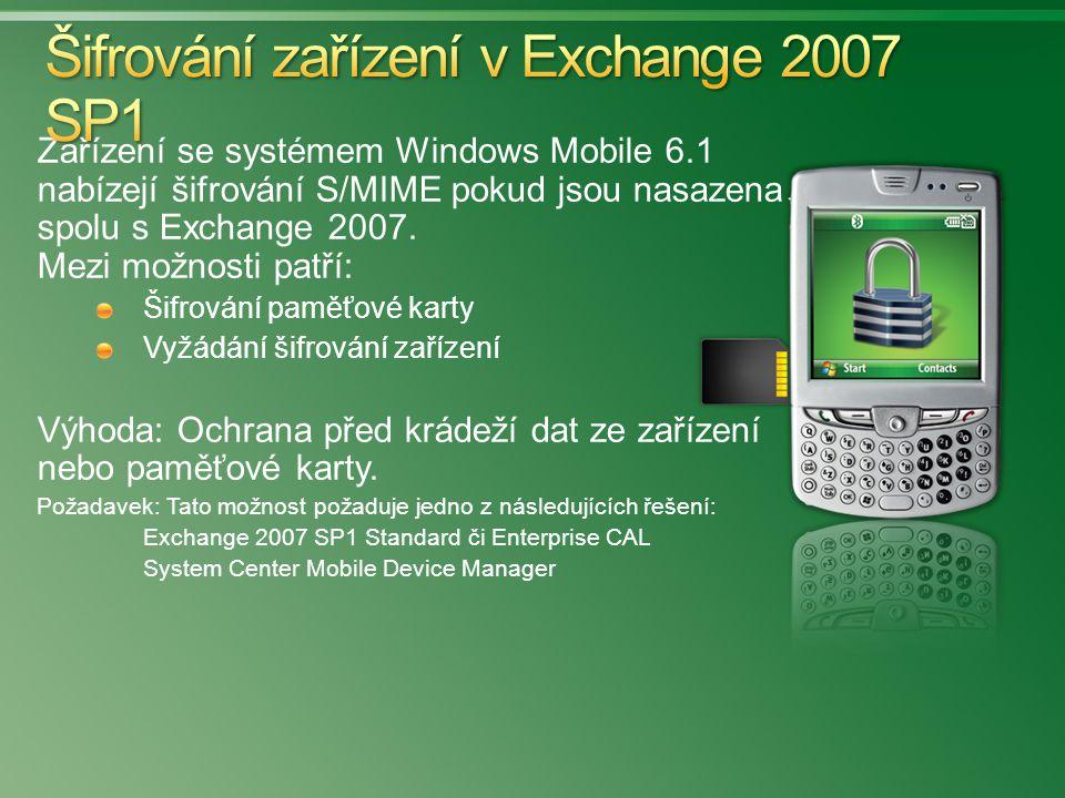 Zařízení se systémem Windows Mobile 6.1 nabízejí šifrování S/MIME pokud jsou nasazena spolu s Exchange 2007. Mezi možnosti patří: Šifrování paměťové k