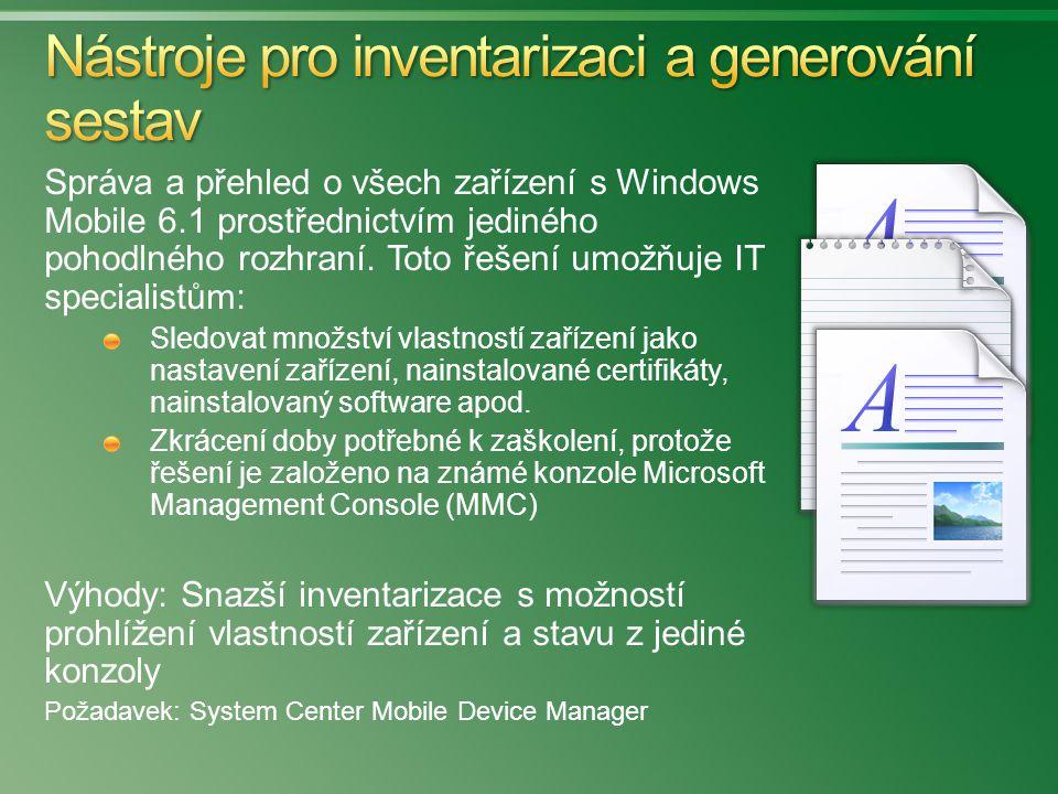 Správa a přehled o všech zařízení s Windows Mobile 6.1 prostřednictvím jediného pohodlného rozhraní. Toto řešení umožňuje IT specialistům: Sledovat mn