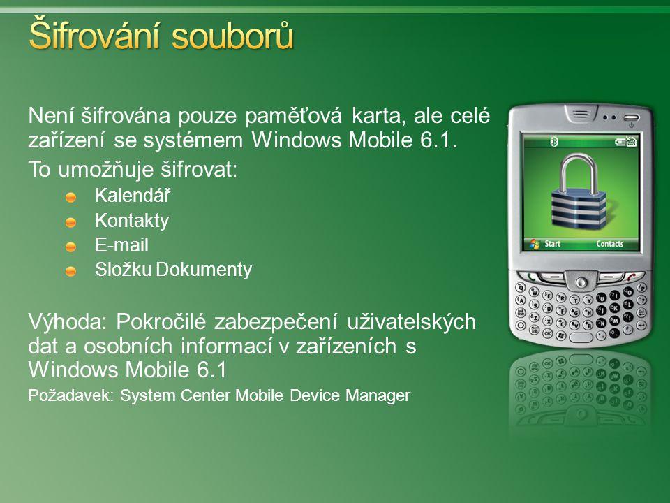 Není šifrována pouze paměťová karta, ale celé zařízení se systémem Windows Mobile 6.1. To umožňuje šifrovat: Kalendář Kontakty E-mail Složku Dokumenty