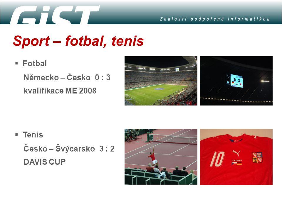Sport – fotbal, tenis  Fotbal Německo – Česko 0 : 3 kvalifikace ME 2008  Tenis Česko – Švýcarsko 3 : 2 DAVIS CUP