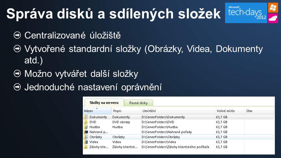 Centralizované úložiště Vytvořené standardní složky (Obrázky, Videa, Dokumenty atd.) Možno vytvářet další složky Jednoduché nastavení oprávnění Správa disků a sdílených složek