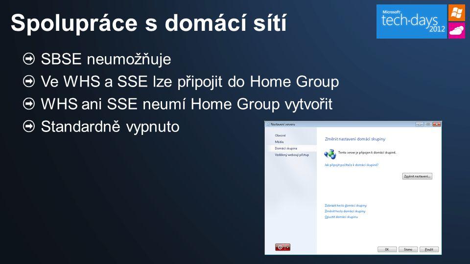 SBSE neumožňuje Ve WHS a SSE lze připojit do Home Group WHS ani SSE neumí Home Group vytvořit Standardně vypnuto Spolupráce s domácí sítí