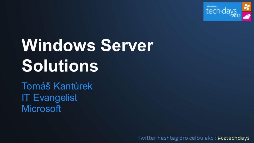 Tomáš Kantůrek IT Evangelist Microsoft Windows Server Solutions Twitter hashtag pro celou akci: #cztechdays