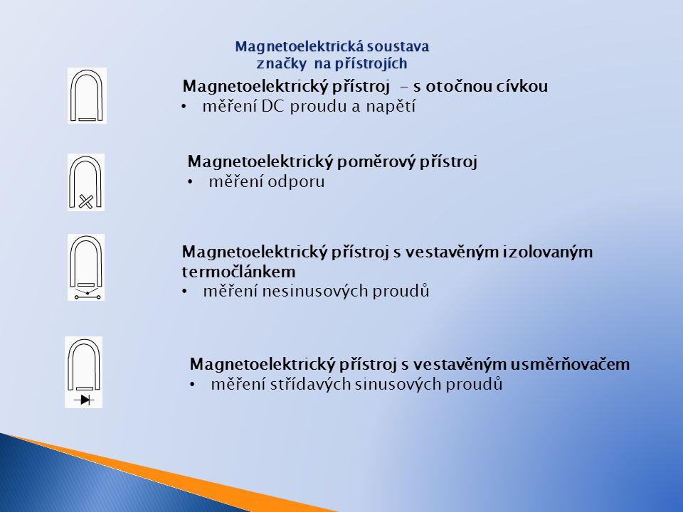 Magnetoelektrický přístroj - s otočnou cívkou měření DC proudu a napětí Magnetoelektrický poměrový přístroj měření odporu Magnetoelektrický přístroj s