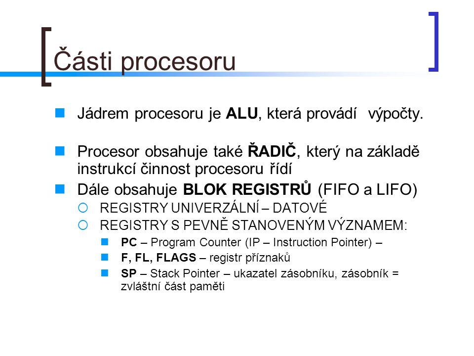 Části procesoru 2 jednotky pro práci s pamětí koprocesor další jednotky  např.