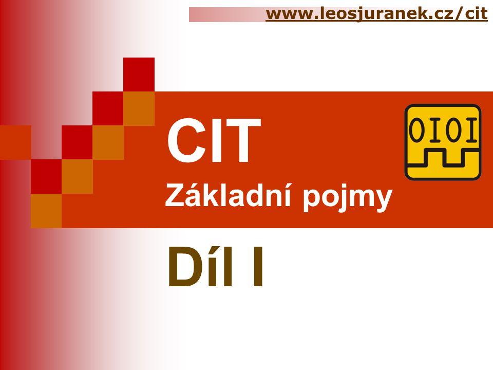 CIT Základní pojmy Díl I www.leosjuranek.cz/cit