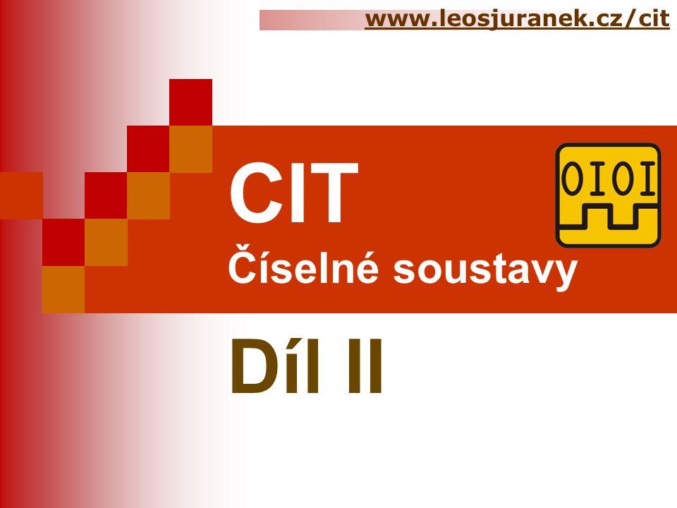 CIT Číselné soustavy Díl II www.leosjuranek.cz/cit