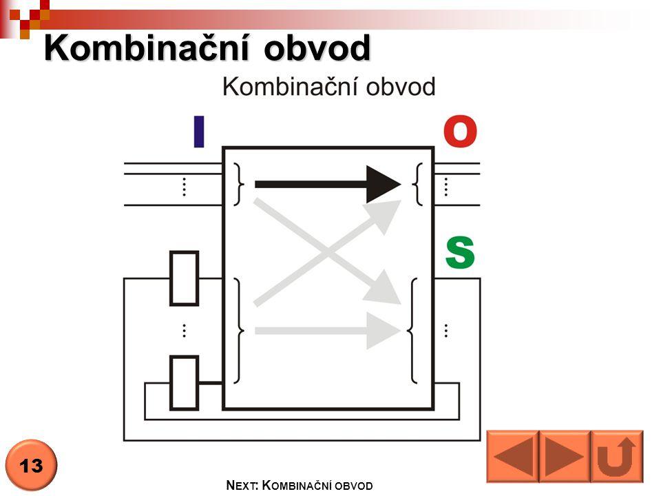 Kombinační obvod 13 N EXT : K OMBINAČNÍ OBVOD