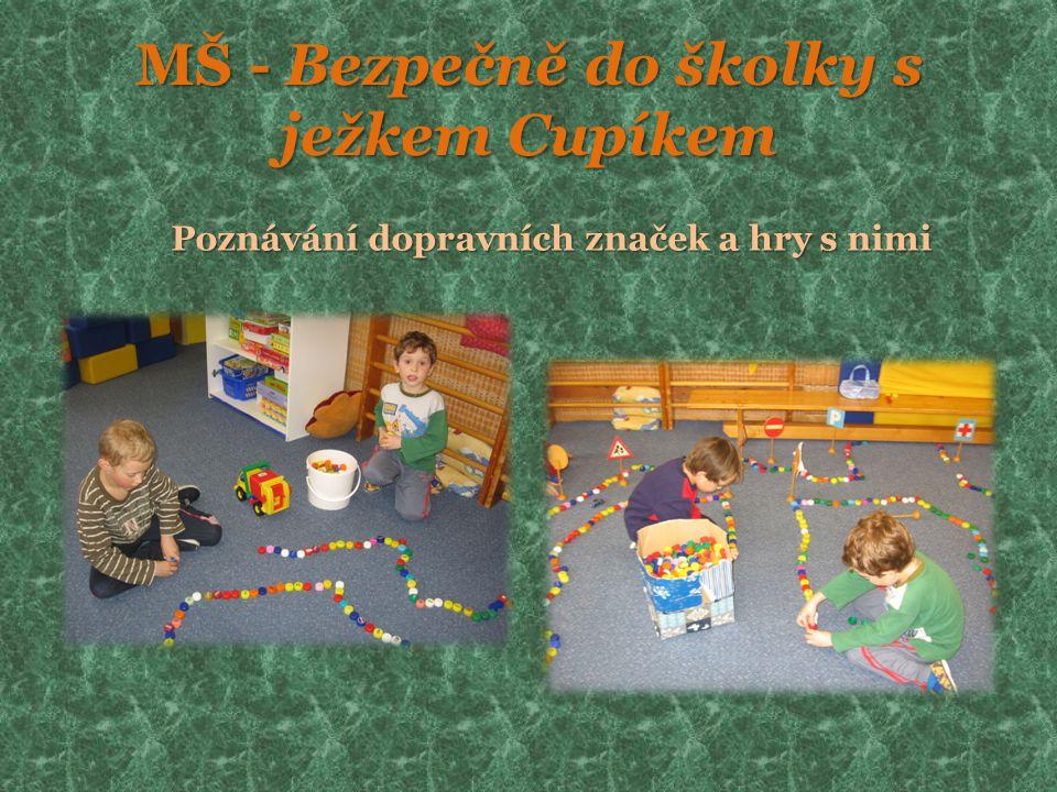MŠ - Bezpečně do školky s ježkem Cupíkem Poznávání dopravních značek a hry s nimi
