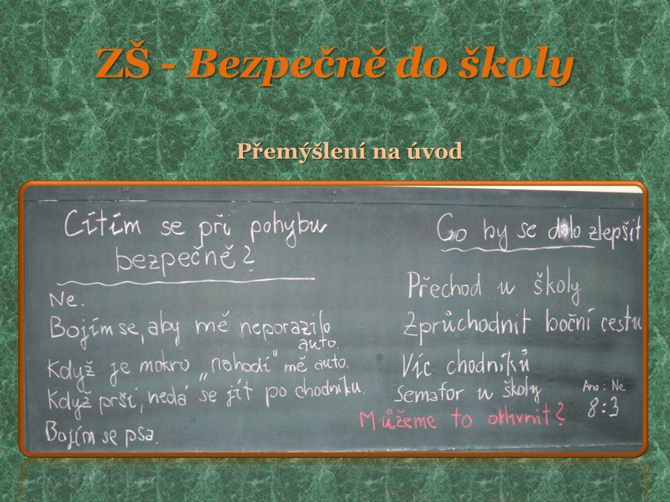 ZŠ - Bezpečně do školy Přemýšlení na úvod