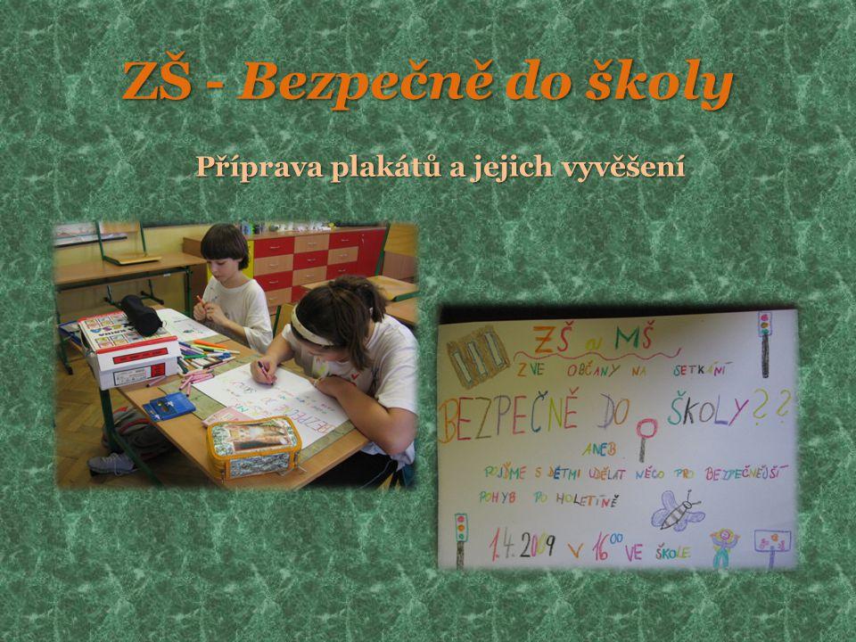 ZŠ - Bezpečně do školy Příprava plakátů a jejich vyvěšení