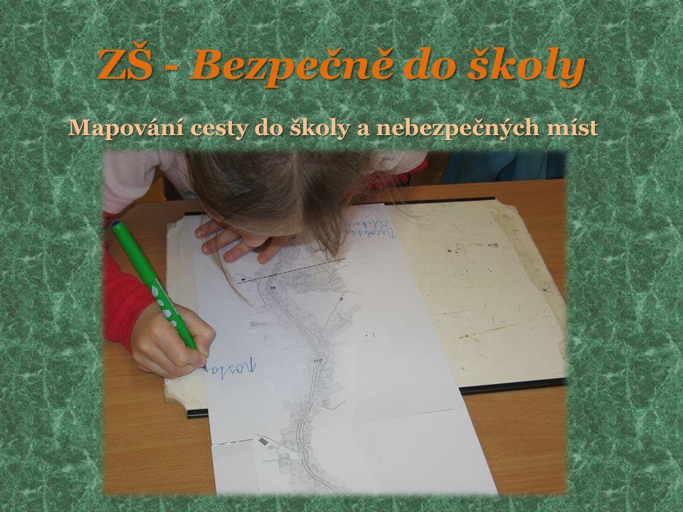 ZŠ - Bezpečně do školy Mapování cesty do školy a nebezpečných míst