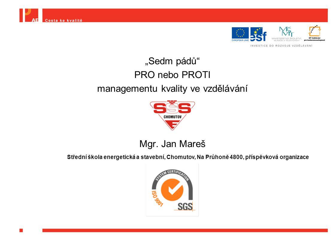 """""""Sedm pádů PRO nebo PROTI managementu kvality ve vzdělávání Mgr."""