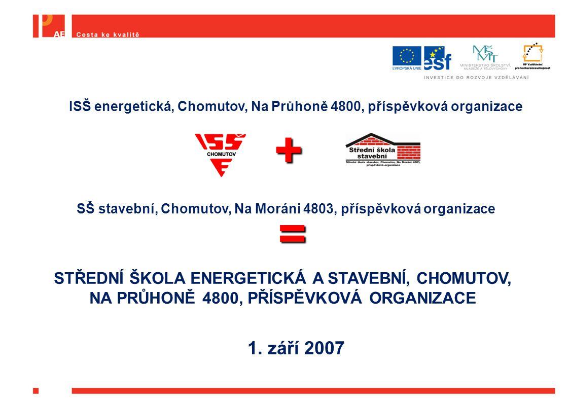 ISŠ energetická, Chomutov, Na Průhoně 4800, příspěvková organizace SŠ stavební, Chomutov, Na Moráni 4803, příspěvková organizace STŘEDNÍ ŠKOLA ENERGET