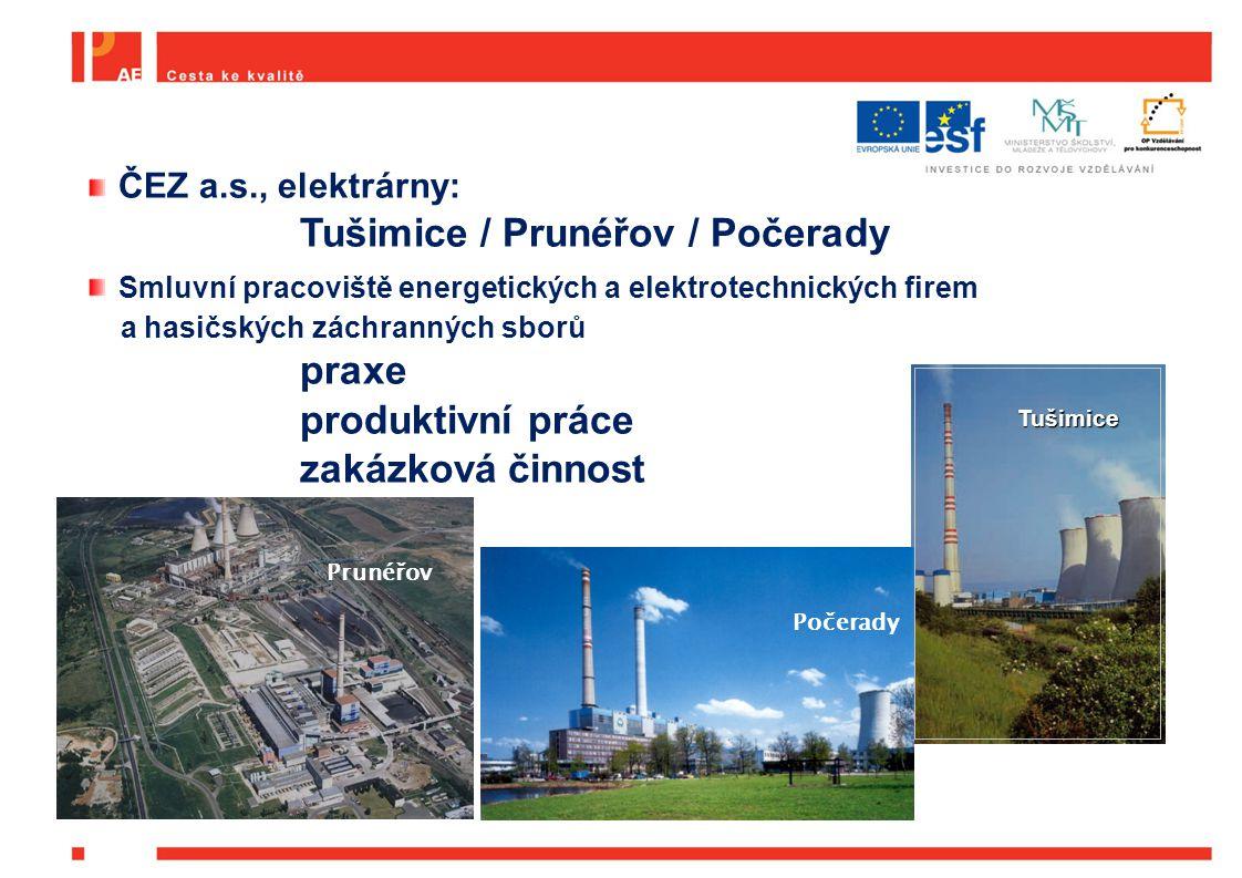 ČEZ a.s., elektrárny: Tušimice / Prunéřov / Počerady Smluvní pracoviště energetických a elektrotechnických firem a hasičských záchranných sborů praxe