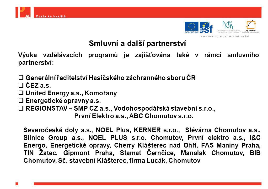 Smluvní a další partnerství Výuka vzdělávacích programů je zajišťována také v rámci smluvního partnerství:  Generální ředitelství Hasičského záchranného sboru ČR  ČEZ a.s.