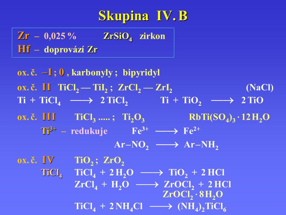 Skupina IV.B – I0 ox. č. – I ; 0, karbonyly ; bipyridyl.