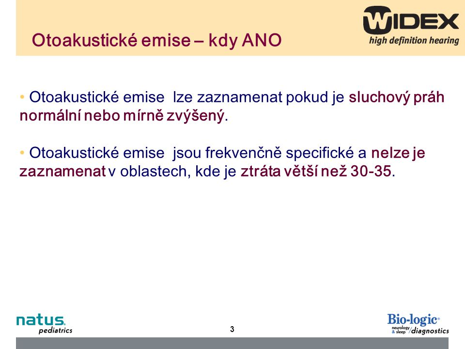 4 Otoakustické emise – kdy NE An Otoacoustic Emissions (OAE) test measures sound waves produced by the inner ear.