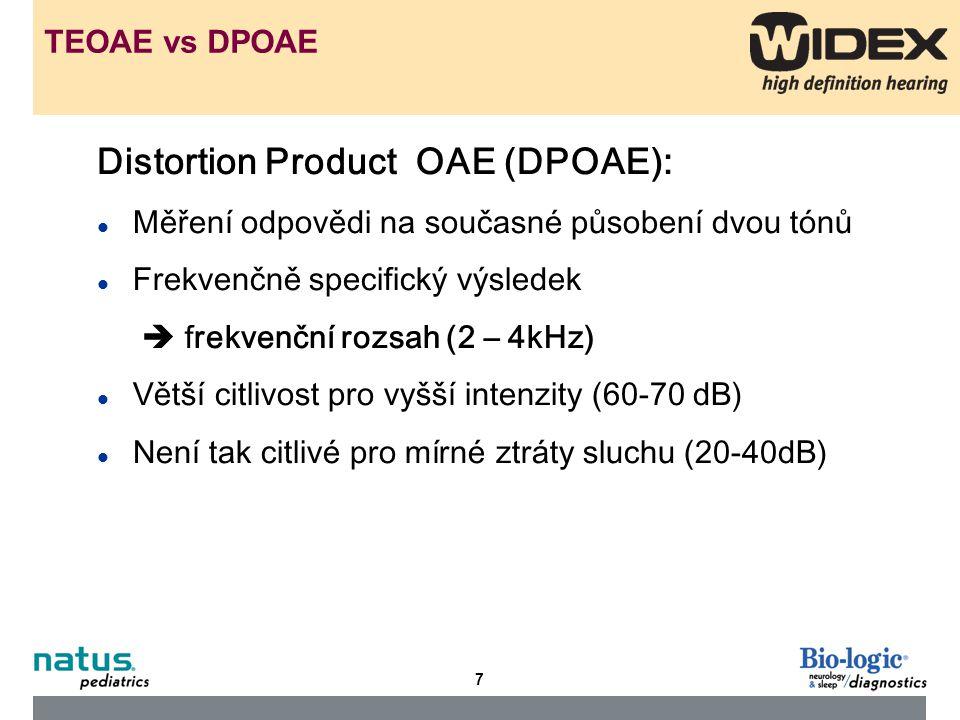 7 Distortion Product OAE (DPOAE): l Měření odpovědi na současné působení dvou tónů l Frekvenčně specifický výsledek  frekvenční rozsah (2 – 4kHz) l V