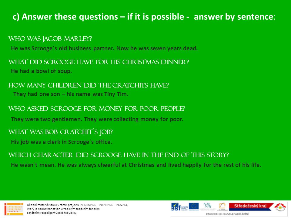 c) Answer these questions – if it is possible - answer by sentence: WHO WAS JACOB MARLEY.