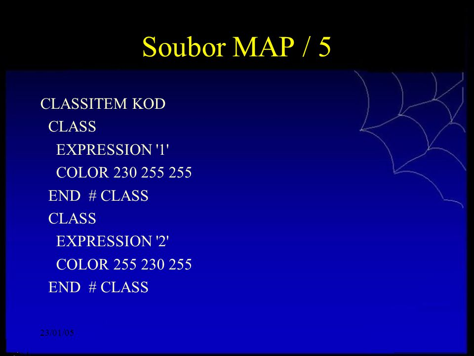 23/01/05 Soubor MAP / 5 CLASSITEM KOD CLASS EXPRESSION '1' COLOR 230 255 255 END # CLASS CLASS EXPRESSION '2' COLOR 255 230 255 END # CLASS