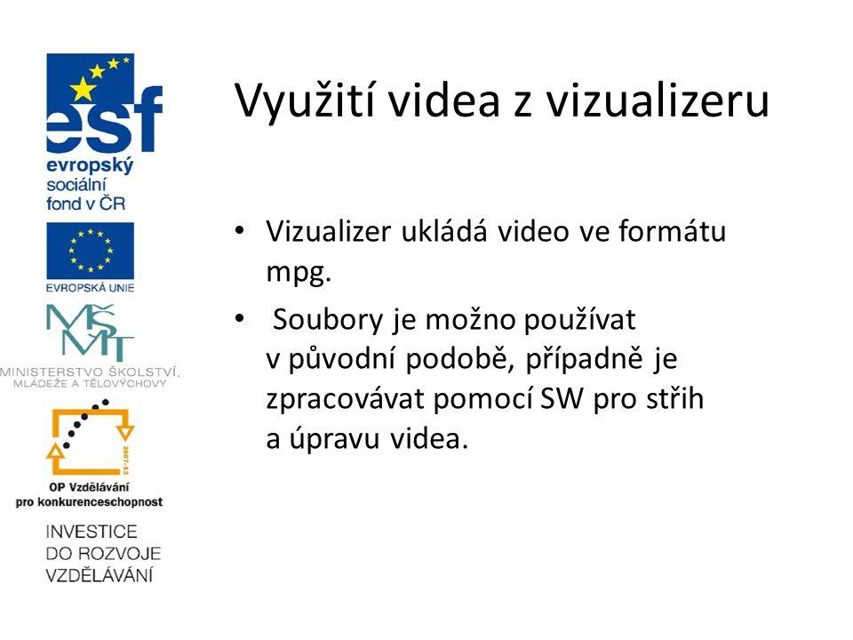 Využití videa z vizualizeru Vizualizer ukládá video ve formátu mpg.