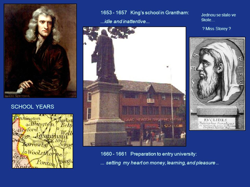 SCHOOL YEARS 1653 - 1657 King's school in Grantham:...idle and inattentive...