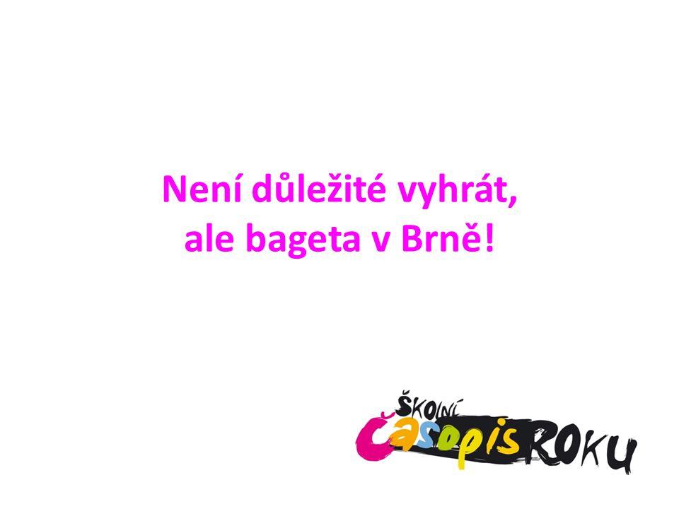 Není důležité vyhrát, ale bageta v Brně!
