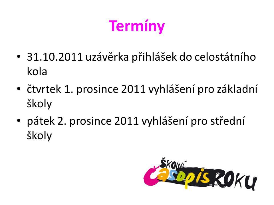 Termíny 31.10.2011 uzávěrka přihlášek do celostátního kola čtvrtek 1.