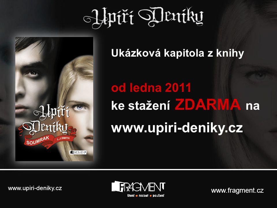 www.upiri-deniky.cz www.fragment.cz Ukázková kapitola z knihy od ledna 2011 ke stažení ZDARMA na www.upiri-deniky.cz