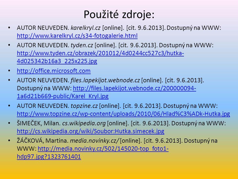 Použité zdroje: AUTOR NEUVEDEN. karelkryl.cz [online]. [cit. 9.6.2013]. Dostupný na WWW: http://www.karelkryl.cz/s34-fotogalerie.html http://www.karel