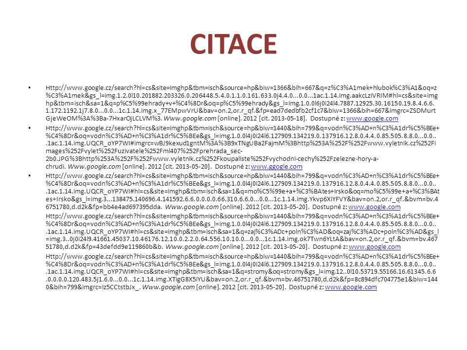 CITACE Http://www.google.cz/search?hl=cs&site=imghp&tbm=isch&source=hp&biw=1366&bih=667&q=z%C3%A1mek+hlubok%C3%A1&oq=z %C3%A1mek&gs_l=img.1.2.0l10.201