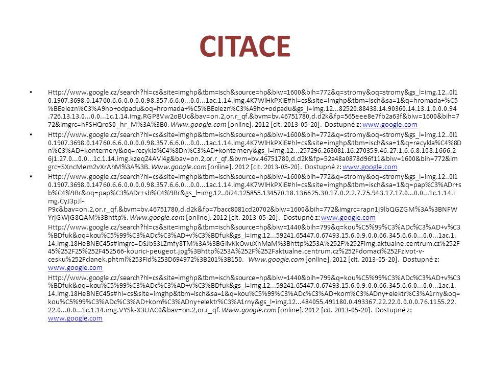 CITACE Http://www.google.cz/search?hl=cs&site=imghp&tbm=isch&source=hp&biw=1600&bih=772&q=stromy&oq=stromy&gs_l=img.12..0l1 0.1907.3698.0.14760.6.6.0.