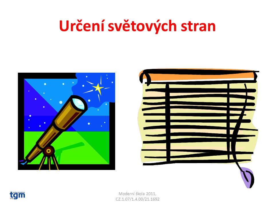 Určení světových stran Velký a Malý vůz, Polárka Moderní škola 2011, CZ.1.07/1.4.00/21.1692