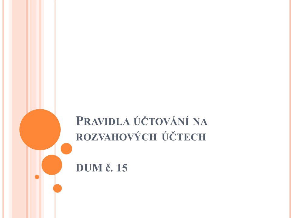 P RAVIDLA ÚČTOVÁNÍ NA ROZVAHOVÝCH ÚČTECH DUM č. 15