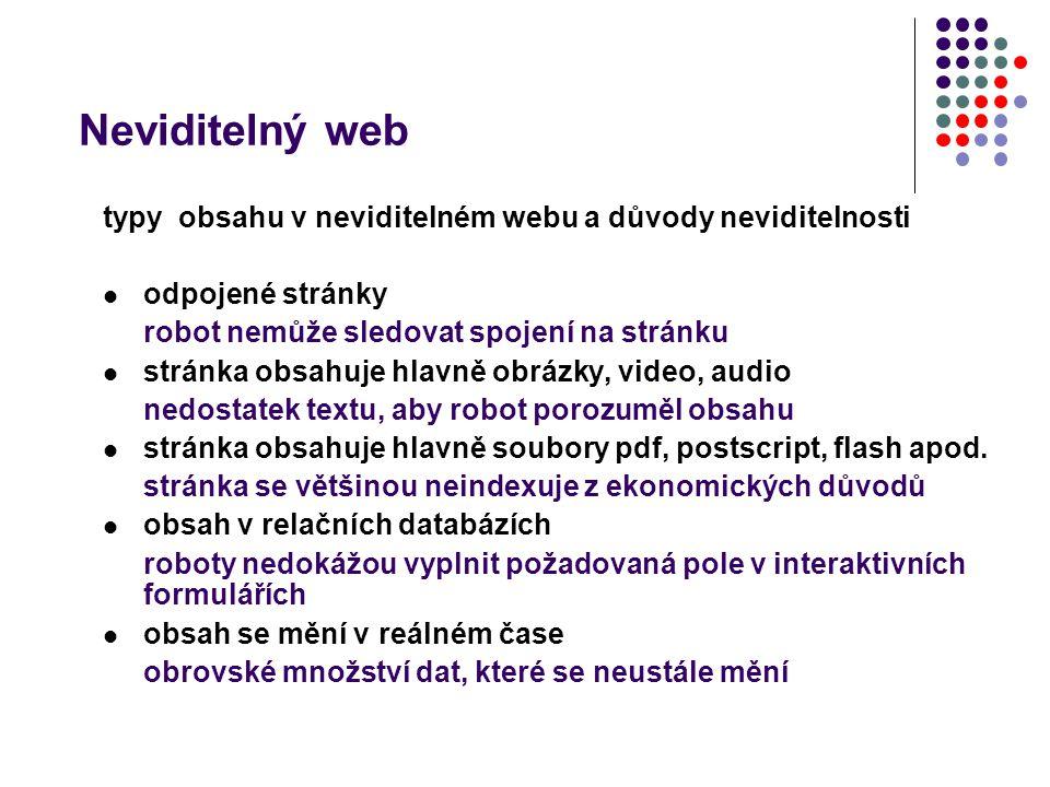 Neviditelný web typy obsahu v neviditelném webu a důvody neviditelnosti odpojené stránky robot nemůže sledovat spojení na stránku stránka obsahuje hla
