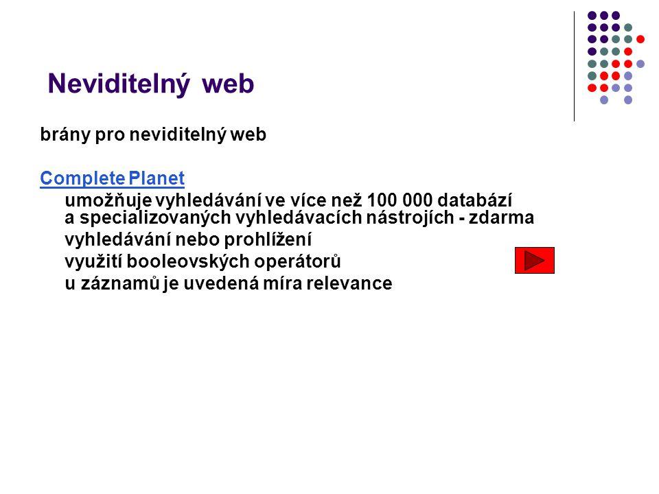 Neviditelný web brány pro neviditelný web Complete Planet umožňuje vyhledávání ve více než 100 000 databází a specializovaných vyhledávacích nástrojíc