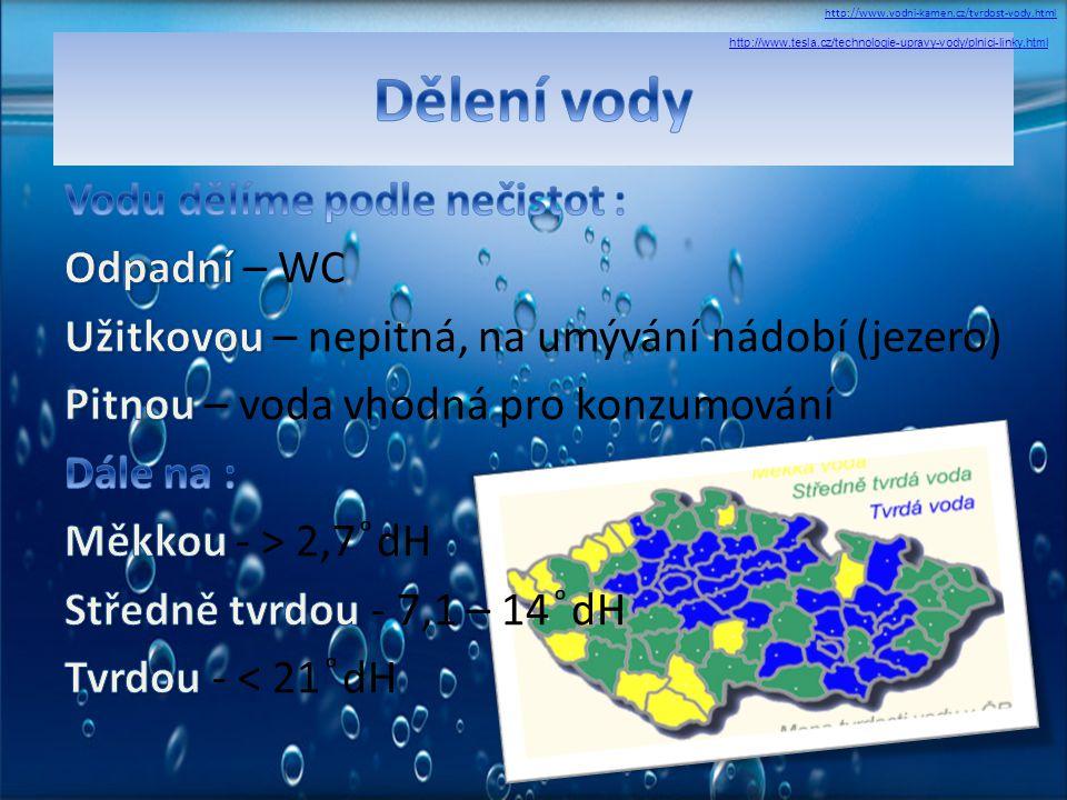 http://www.vodni-kamen.cz/tvrdost-vody.html http://www.tesla.cz/technologie-upravy-vody/plnici-linky.html